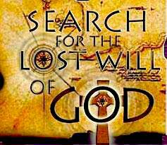 Search for the lost will of God